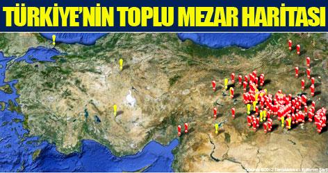 İşte Türkiye'nin toplu mezar haritası!