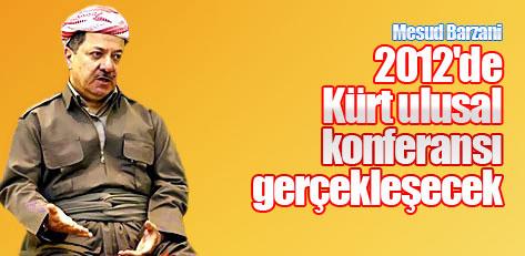 Barzani: 2012'de Kürt ulusal konferansı gerçekleşecek!