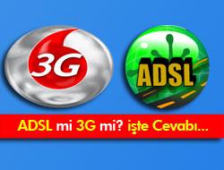 ADSL mi 3G mi?
