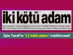 İşte Taraf'ın '12 kötü adam' misillemesi!