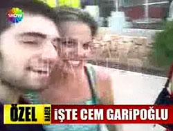 Cem Garipoğlu'nun şok görüntüleri