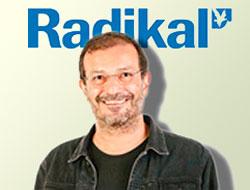 Radikal yazarı gazetesini eleştirdi