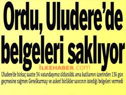 Ordu, Uludere'de belgeleri saklıyor!