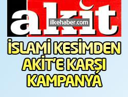 İslami kesimden Akit'e karşı kampanya!