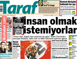 Taraf'tan sert manşet: İnsan olmak istemiyorlar!