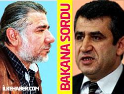 BDP'li Vekil Ali Fikri Işık'ı Bakan'a sordu