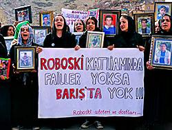 Barışın yolu Roboski'den geçer