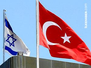 İsrail: Türkiye'ye büyükelçi de konsolos da atamayacağız