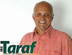 Birand Taraf gazetesi için ne yazdı?