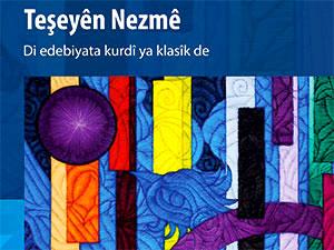 Klasik Kürt Edebiyatı için referans bir kitap:Teşeyên Nezmê (nazım şekilleri) çıktı