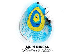 Mehmet Atlı'dan yeni albüm: Morî Mırcan