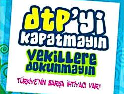 DTP'yi kapatmayın çağrısı