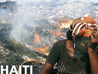 Haiti felaketi Türkiye'ye ibret olmalı