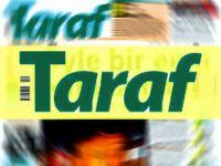 Taraf'tan şok bir haber daha!
