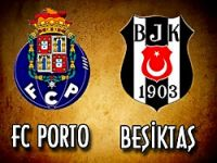 Beşiktaş Porto'da sürpriz peşinde