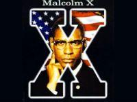 Malcolm X: Eğer uğrunda ölmeye hazır değilseniz...
