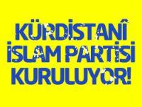 Kürdistanî İslam Partisi kuruluyor!