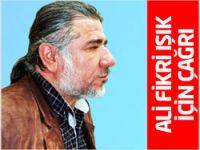 Ali Fikri Işık için çağrı!