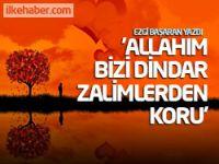 'Allahım bizi dindar zalimlerden koru'