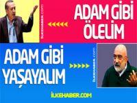Erdoğan: Adam gibi ölelim, Ahmet Altan: Adam gibi yaşayalım