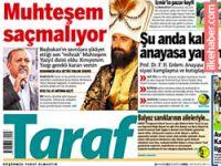 Taraf'tan Erdoğan'a Muhteşem Yüzyıl tepkisi