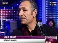 Xero Abbas ilk kez Türk televizyonunda!