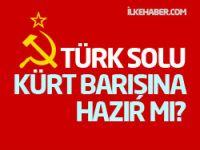 Türk solu Kürt barışına hazır mı?