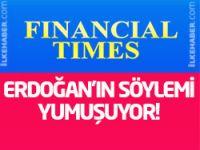 FT: Erdoğan'ın söylemi yumuşuyor!