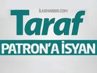 Taraf'ta yazarlar isyan etti!