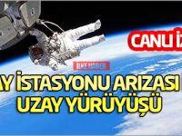 Uzay istasyonu arızası için uzay yürüyüşü