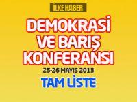 'Demokrasi ve Barış Konferansı'na katılacakların tam listesi