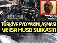 Türkiye PYD yakınlaşması ve İsa Huso suikastı