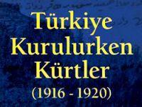 Türkiye kurulurken Kürtler ne yapıyordu?