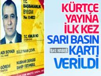 Kürtçe yayına ilk kez sarı basın kartı verildi