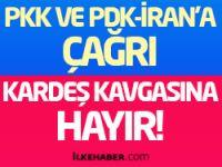 PKK ve PDK-İran'a çağrı: Kardeş Kavgasına Hayır!