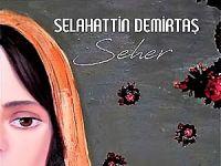 Demirtaş'ın 'Seher'ine 10 günde 5. baskı